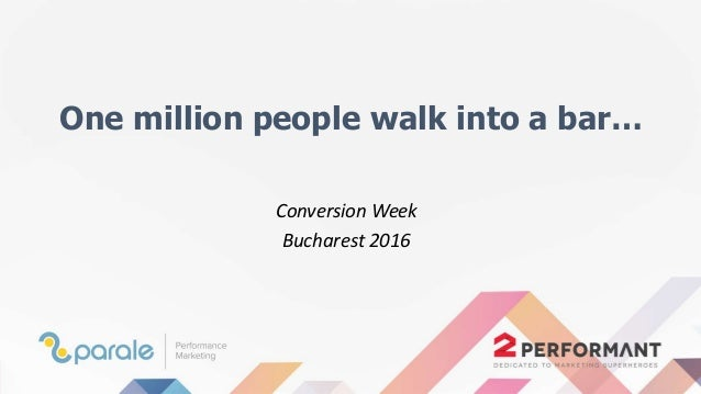 One million people walk into a bar… Conversion Week Bucharest 2016