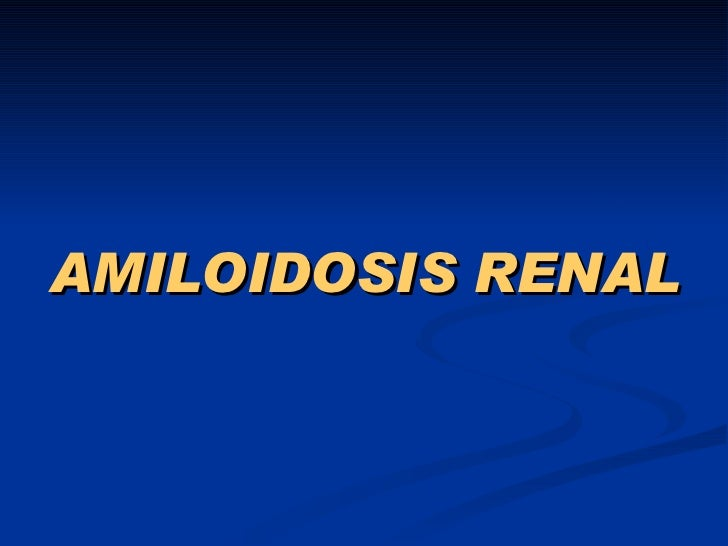 AMILOIDOSIS RENAL