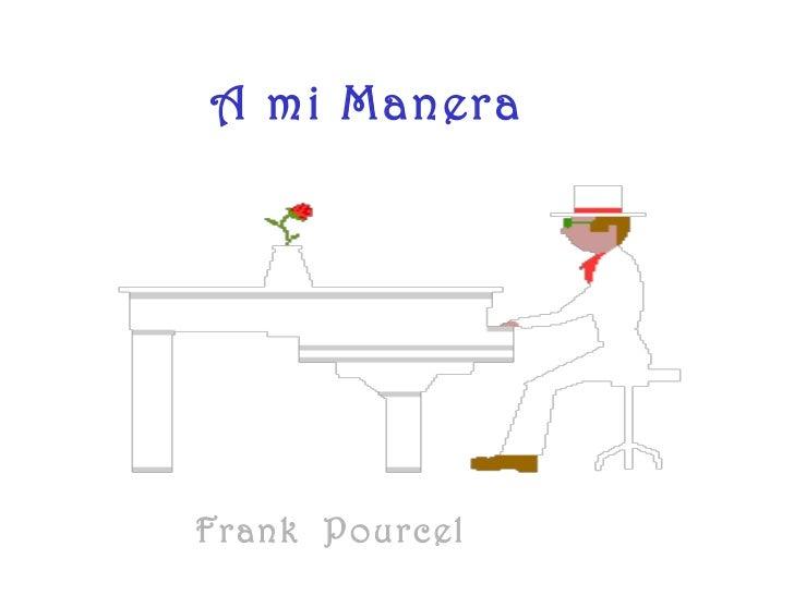 A mi Manera Frank  Pourcel