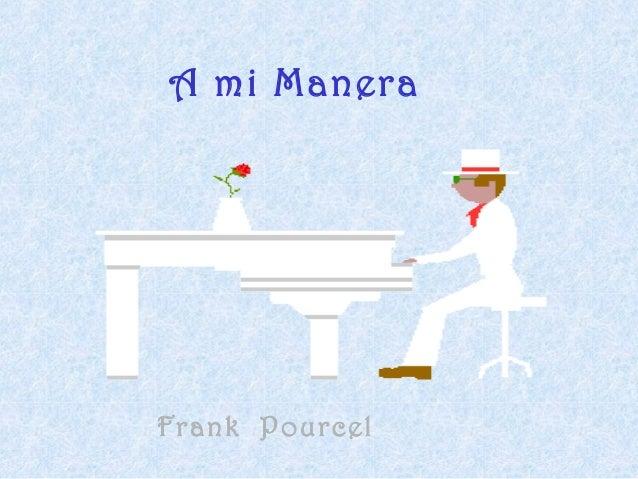 A mi ManeraFrank Pourcel