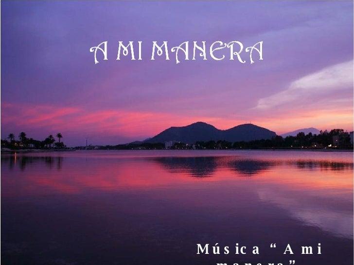 "Música ""A mi manera"""