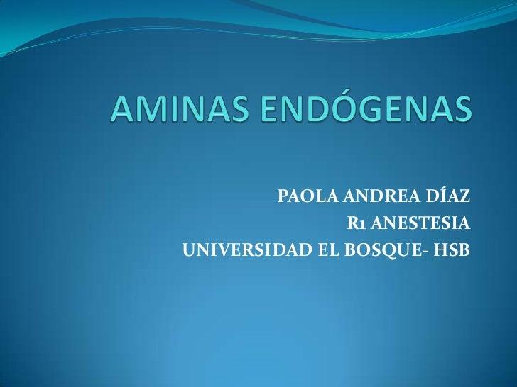 PAOLA ANDREA DÍAZ               R1 ANESTESIAUNIVERSIDAD EL BOSQUE- HSB