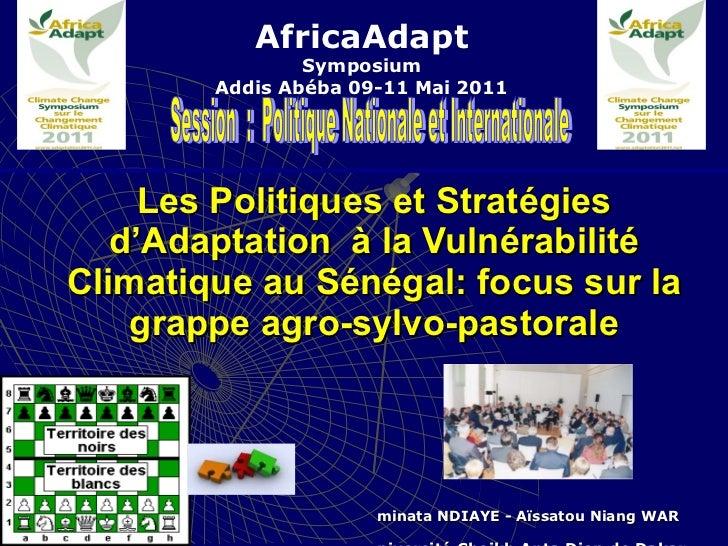Les Politiques et Stratégies d'Adaptation  à la Vulnérabilité Climatique au Sénégal: focus sur la grappe agro-sylvo-pastor...