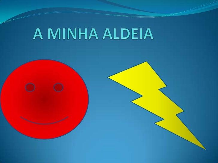 A MINHA ALDEIA DE LONGE