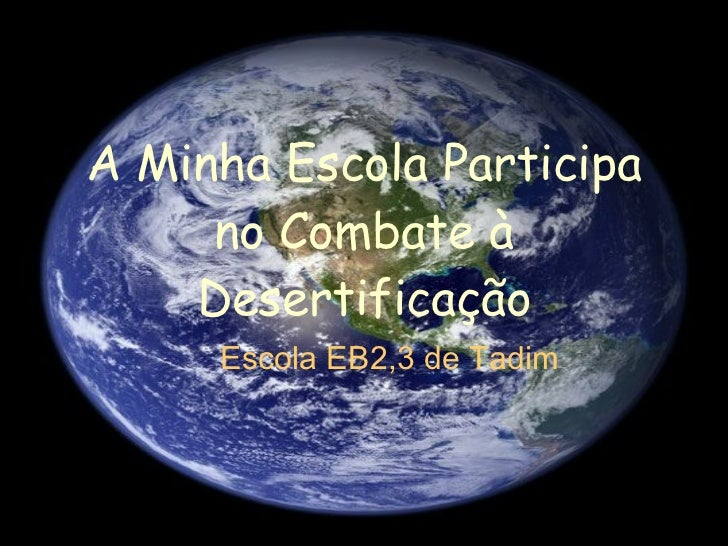 A Minha Escola Participa no Combate à Desertificação Escola EB2,3 de Tadim