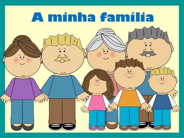 A minha família