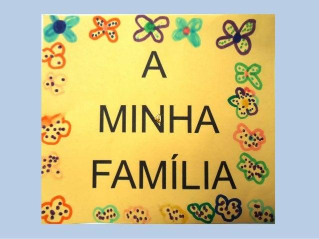 """A Minha Família """"À Descoberta do que nos faz crescer"""" Jardins de Infância: Alqueidão da Serra Cumeira Fonte do Oleiro Junc..."""