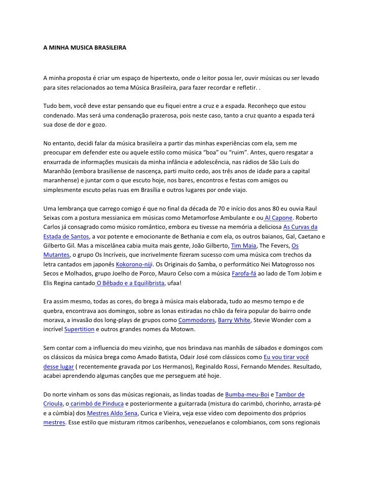 A MINHA MUSICA BRASILEIRAA minha proposta é criar um espaço de hipertexto, onde o leitor possa ler, ouvir músicas ou ser l...