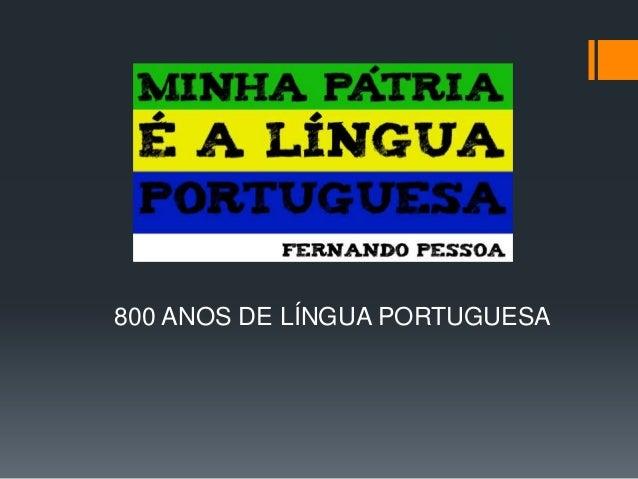 800 ANOS DE LÍNGUA PORTUGUESA