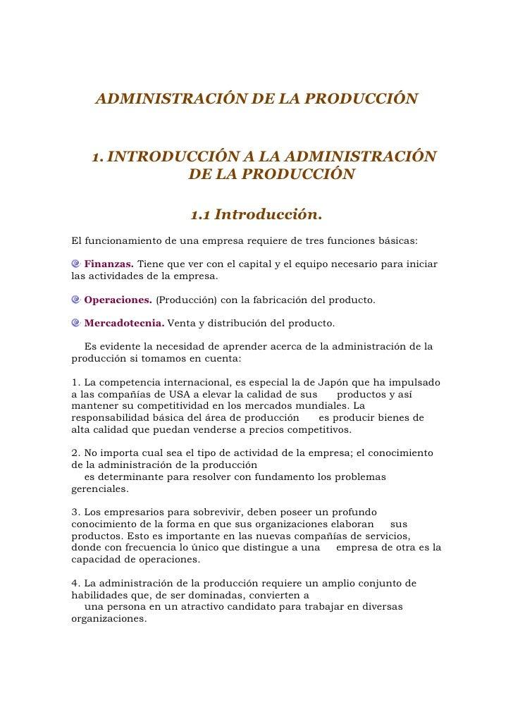 ADMINISTRACIÓN DE LA PRODUCCIÓN    1. INTRODUCCIÓN A LA ADMINISTRACIÓN              DE LA PRODUCCIÓN                      ...