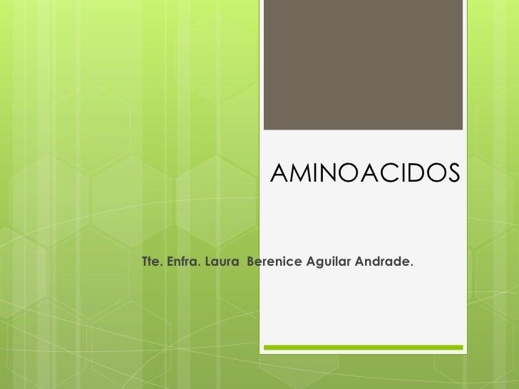 AMINOACIDOSTte. Enfra. Laura Berenice Aguilar Andrade.