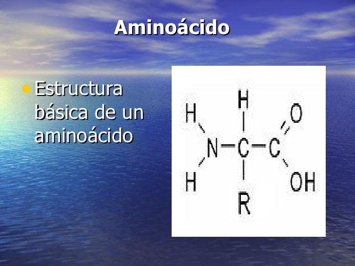 Aminoácido• Estructura básica de un aminoácido