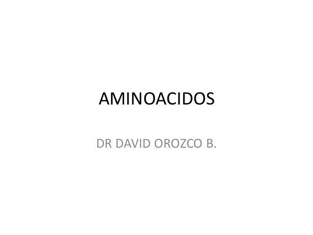 AMINOACIDOSDR DAVID OROZCO B.
