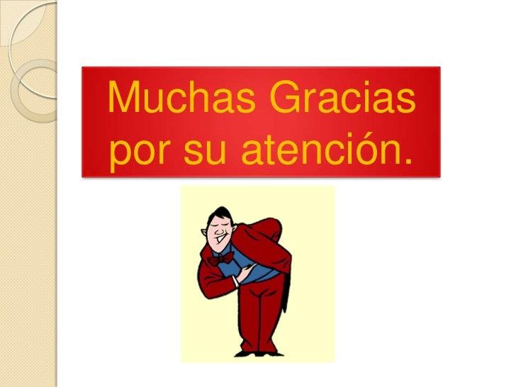 Muchas Graciaspor su atención.