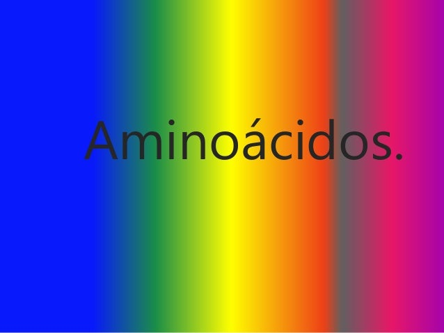 Aminoácidos.