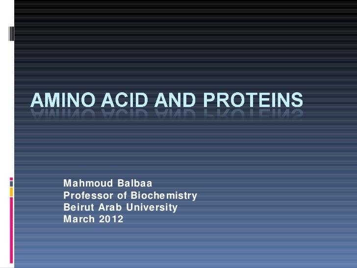 Mahmoud BalbaaProfessor of BiochemistryBeirut Arab UniversityMarch 2012