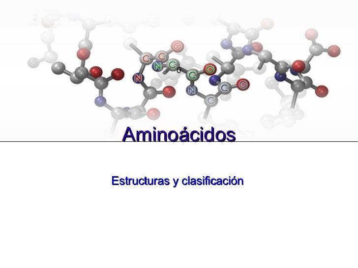 0 Aminoácidos Estructuras y clasificación