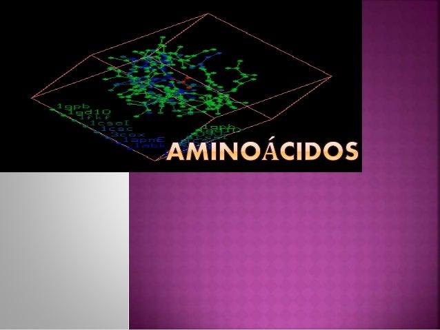 compuestos orgánicos que se combinan para formar proteínas. Los aminoácidos y las proteínas son los pilares fundamentales ...