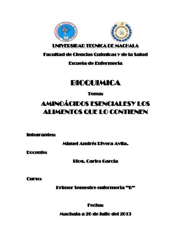 UNIVERSIDAD TECNICA DE MACHALA Facultad de Ciencias Químicas y de la Salud Escuela de Enfermería BIOQUIMICA Tema: AMINOÁCI...