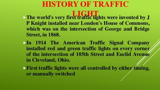 ... 2. HISTORY OF TRAFFIC LIGHT Were Invented ...