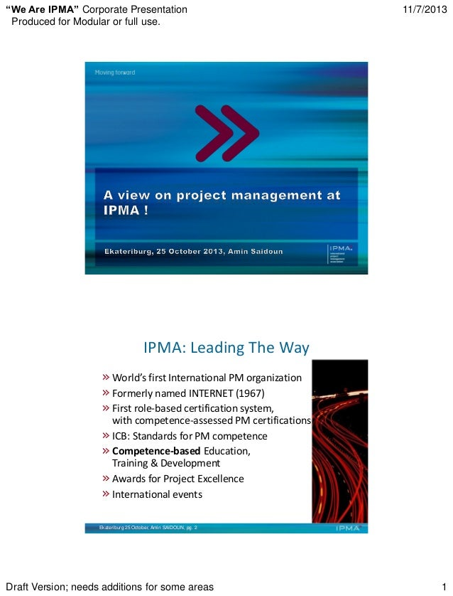 """""""We Are IPMA"""" Corporate Presentation Produced for Modular or full use.  11/7/2013  ®  IPMA: Leading The Way World's first ..."""