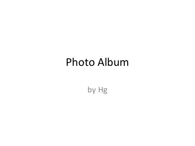 Photo Album by Hg