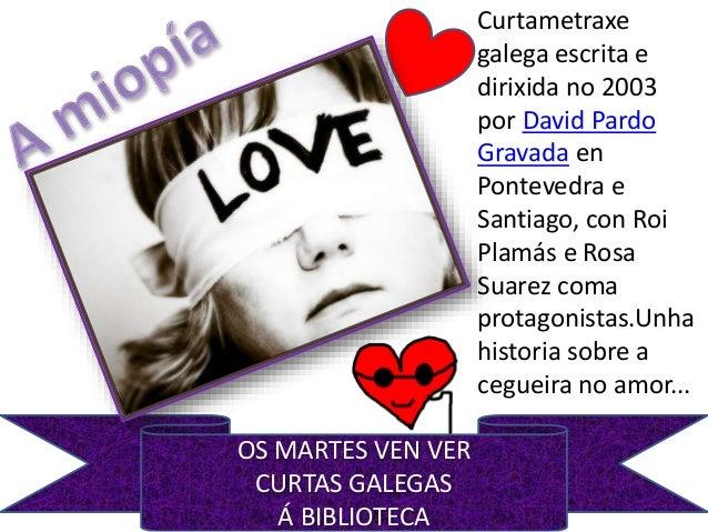 Curtametraxe galega escrita e dirixida no 2003 por David Pardo Gravada en Pontevedra e Santiago, con Roi Plamás e Rosa Sua...