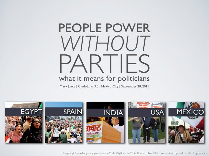 PEOPLE POWER        WITHOUT        PARTIES        what it means for politicians        Mary Joyce | Ciudadano 3.0 | Mexico...