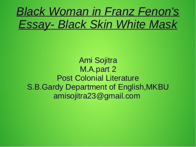 black skin white mask essay Review of black skin, white masks frantz fanon's astounding debut novel, black skin, white masks (1952), originally titled an essay for the disalienation of blacks.