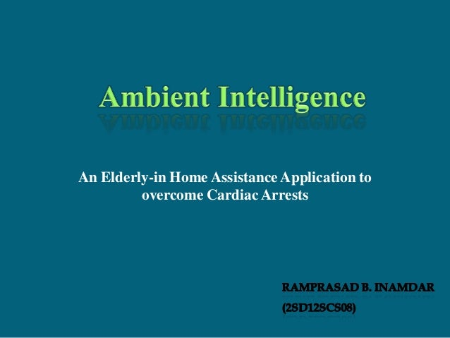 An Elderly-in Home Assistance Application to overcome Cardiac Arrests