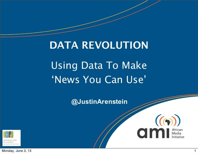 DATA REVOLUTIONUsing Data To Make'News You Can Use'@JustinArenstein1Monday, June 3, 13