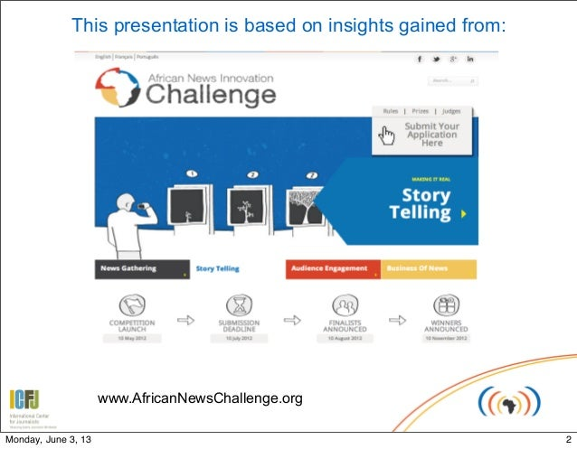 www.AfricanNewsChallenge.orgThis presentation is based on insights gained from:2Monday, June 3, 13