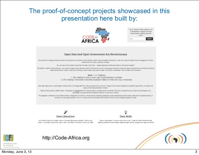 http://Code-Africa.orgThe proof-of-concept projects showcased in thispresentation here built by:3Monday, June 3, 13