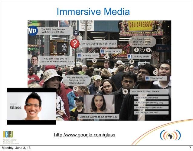 Immersive Mediahttp://www.google.com/glass7Monday, June 3, 13