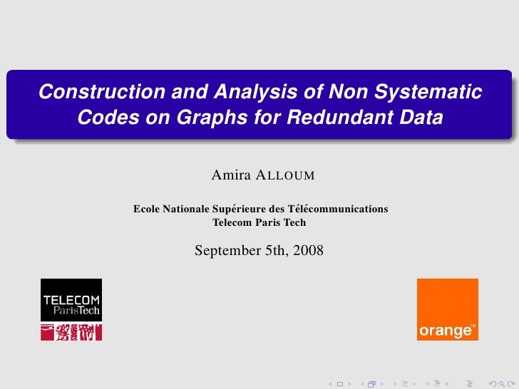Construction and Analysis of Non Systematic    Codes on Graphs for Redundant Data                          Amira A LLOUM  ...