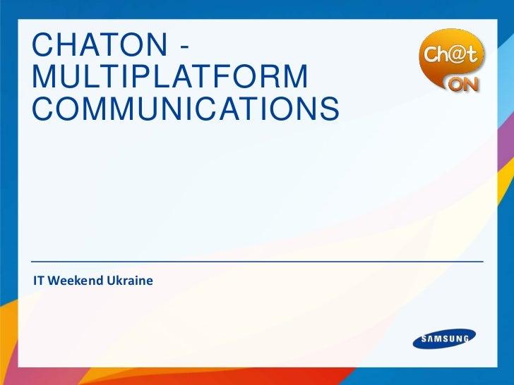 CHATON -MULTIPLATFORMCOMMUNICATIONSIT Weekend Ukraine