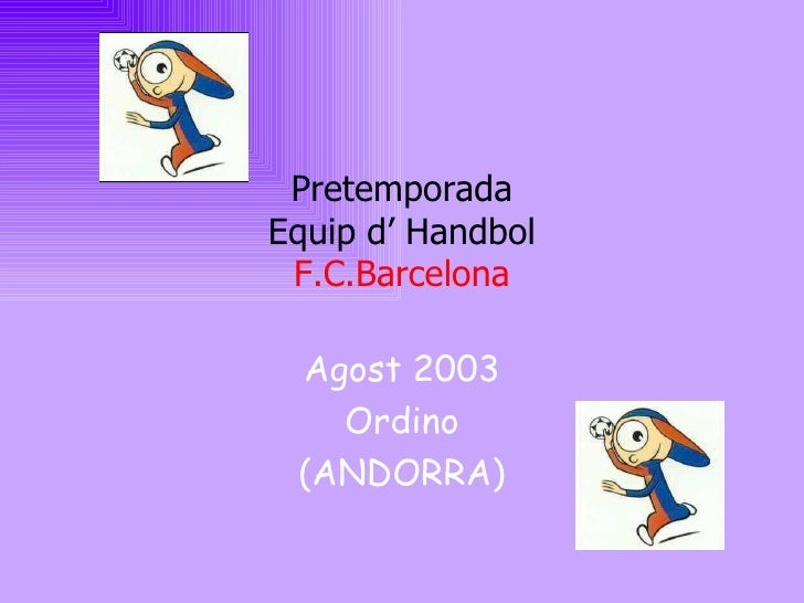 Pretemporada Equip d' Handbol F.C.Barcelona Agost 2003 Ordino (ANDORRA)