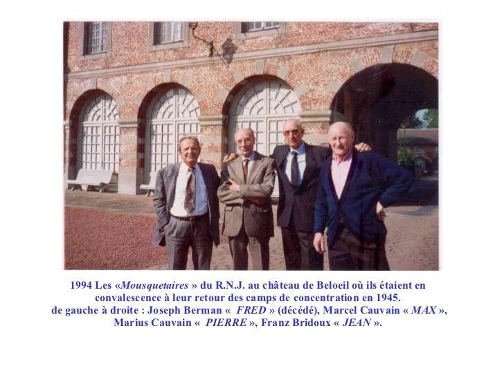1994 Les « Mousquetaires  » du R.N.J. au château de Beloeil où ils étaient en convalescence à leur retour des camps de con...