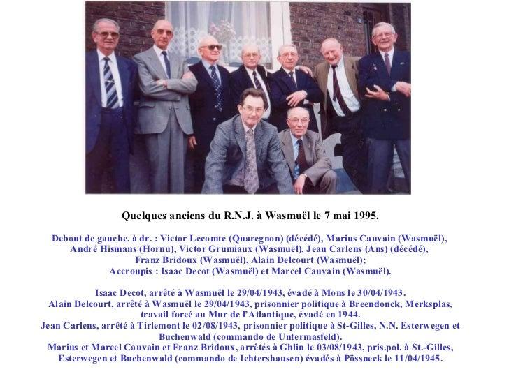Quelques anciens du R.N.J. à Wasmuël le 7 mai 1995. Debout de gauche. à dr. : Victor Lecomte (Quaregnon) (décédé), Marius ...