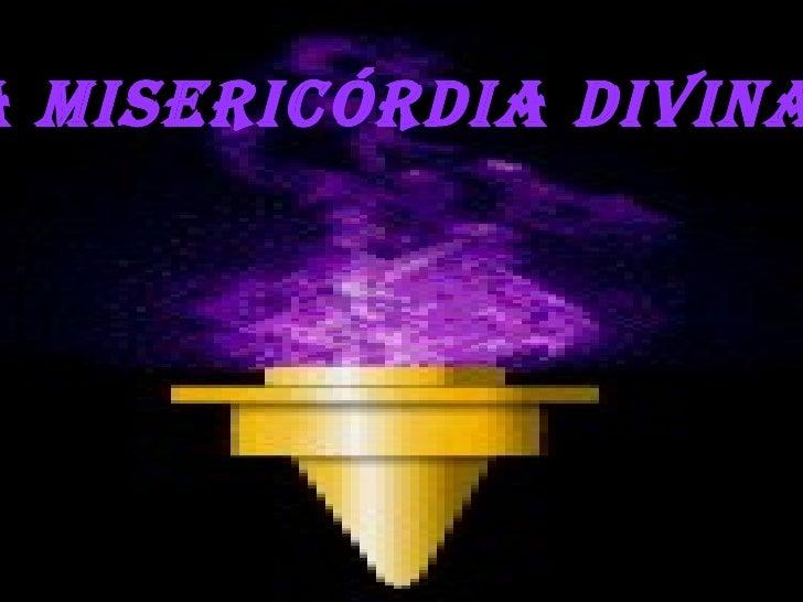 A MISERICÓRDIA DIVINA