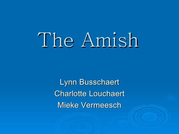 The Amish Lynn Busschaert Charlotte Louchaert Mieke Vermeesch