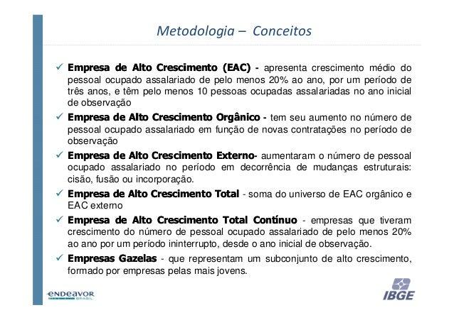 Metodologia – ConceitosEmpresa de Alto Crescimento (EAC) - apresenta crescimento médio dopessoal ocupado assalariado de pe...