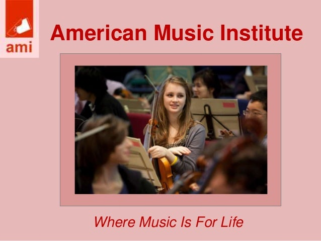American Music Institute  Where Music Is For Life