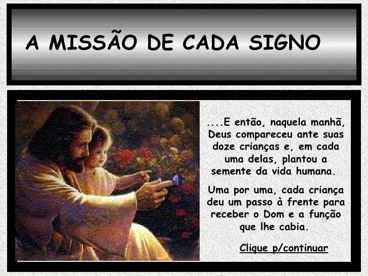 ....E então, naquela manhã, Deus compareceu ante suas doze crianças e, em cada uma delas, plantou a semente da vida humana...