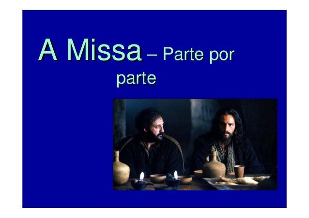 A Missa–– Parte por  parte