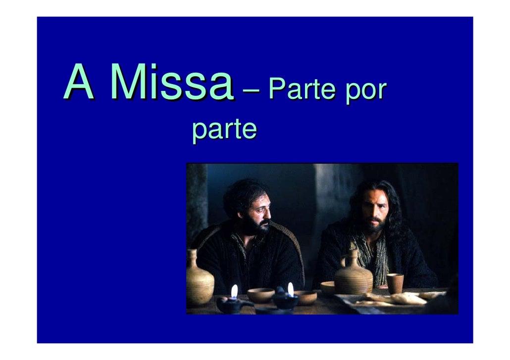 A Missa – Parte por       parte