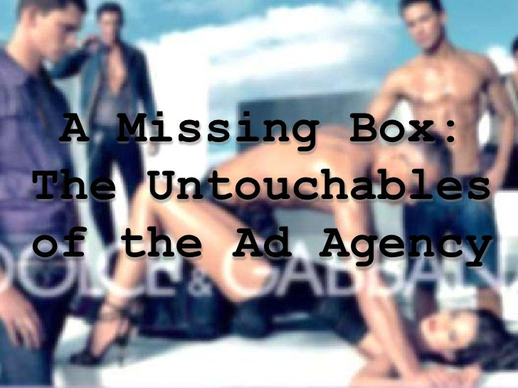 A Missing Box:The Untouchablesof the Ad Agency
