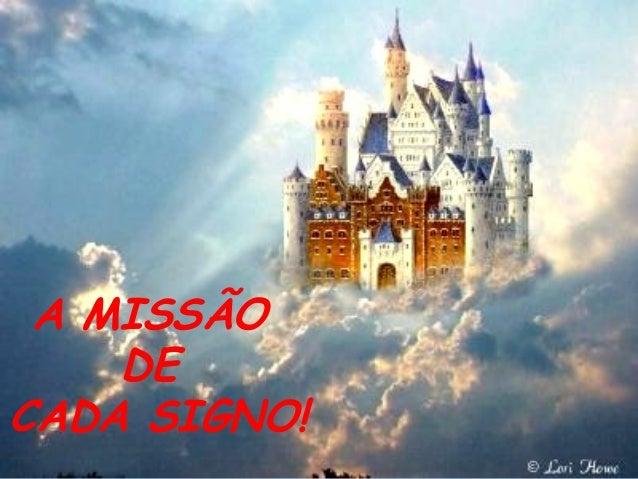 A MISSÃO DE CADA SIGNO!