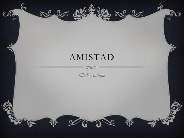 AMISTAD Cindi y tatiana