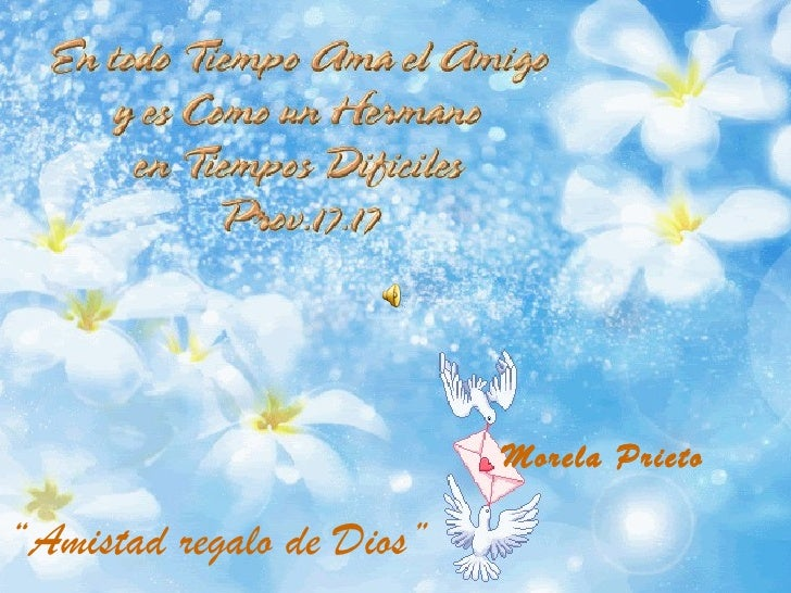 """"""" Amistad regalo de Dios"""" Morela Prieto"""